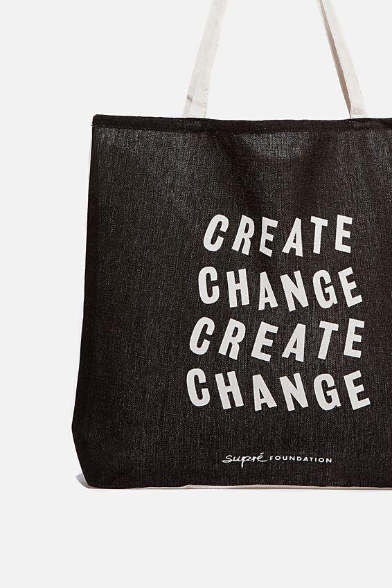 Supre Foundation Tote Bag, CREATE CHANGE