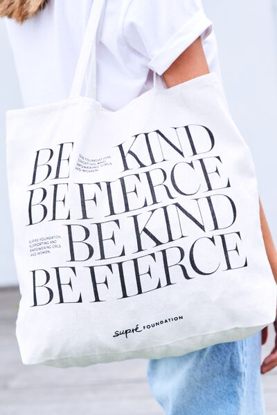 Supre Foundation Tote Bag, BE KIND BE FIERCE